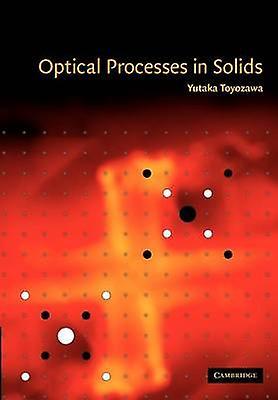 Optical Processes In Solids By Toyozawa Amp Yutaka Fruugo border=