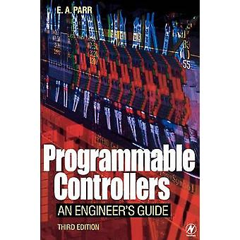 Programmable Controllers An Engineers Guide by Parr & E. A.