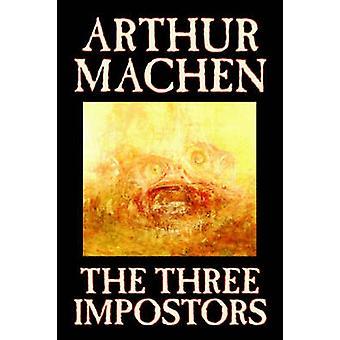 Los tres impostores por Arthur Machen ficción fantasía terror hadas cuentos cuentos populares leyendas mitología por Machen y Arturo