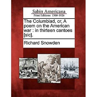 The Columbiad or A poem on the American war  in thirteen cantoes sic. by Snowden & Richard