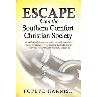 Escape From The Southern Comfort Christian Society by Harnish & Popeye