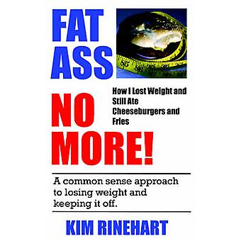 Fettarsch nicht mehr wie ich Gewicht und noch Ate Cheeseburger und Pommes Frites von Rinehart & Kim verlor