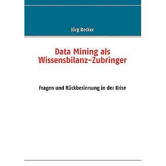 Data Mining als WissensbilanzZubringer by Becker & Jrg
