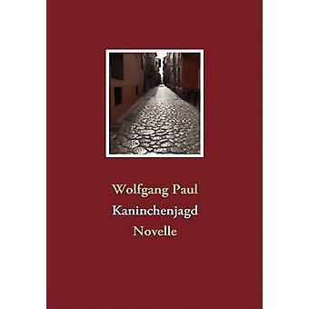 Kaninchenjagd by Paul & Wolfgang