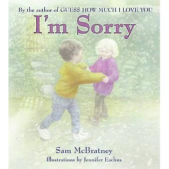 I'm Sorry by Sam McBratney - Jennifer Eachus - 9780060799274 Book