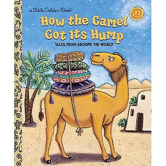 Lgb -How the Camel Got Its Hump by Justine Korman Fontes - 97803079601
