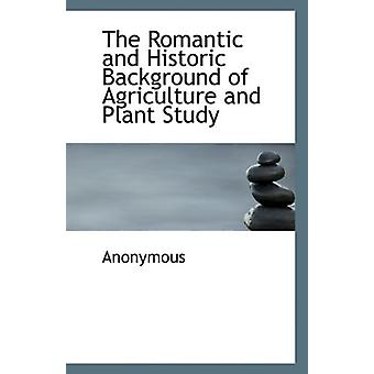The Romantic and Historic Background of Agriculture and Plant Study b