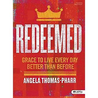 Redeemed - Bible Study Book - Grace to Live Every Day Better Than Befo