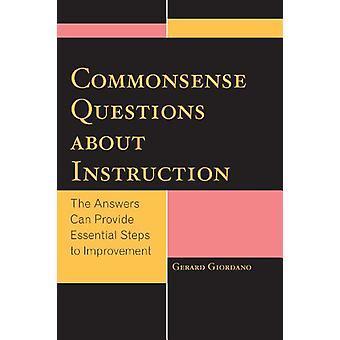 Common Sense Questions about Instruction - The Answers Can Provide Ess