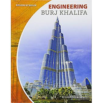 Engineering Burj Khalifa by Cecilia Pinto McCarthy - 9781532113710 Bo