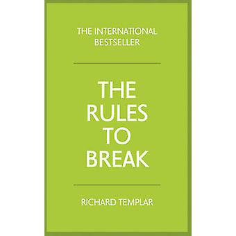 The Rules to Break (3rd Revised edition) by Richard Templar - 9781292
