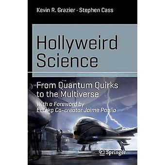 HOLLYWEIRD Science - de bizarreries de Quantum pour le multivers - 2015 par Ke