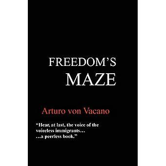 Freedoms Maze by Vacano & Arturo Von