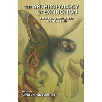 Antropologi av utryddelse: Essays på kultur og arter død