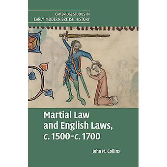Ley marcial y las leyes inglesas c.1500c.1700 por John M. Collins