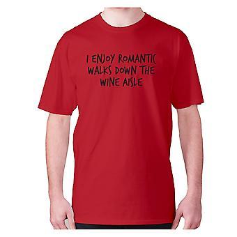 Mens funny drinking t-shirt slogan tee wine hilarious - I enjoy romantic walks down the wine aisle