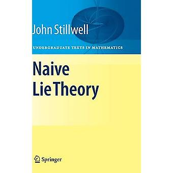 Naive Lie Theory by John Stillwell