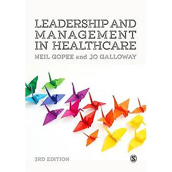 Leadership and Management in Healthcare by Neil Gopee