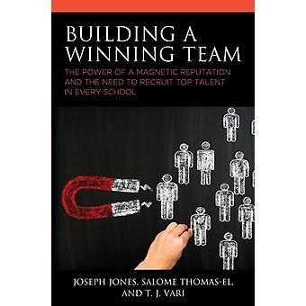 Building a Winning Team by Joseph Jones