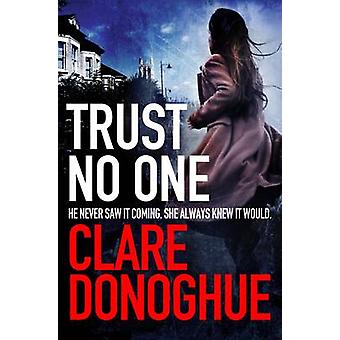Trust No One by Donoghue & Clare