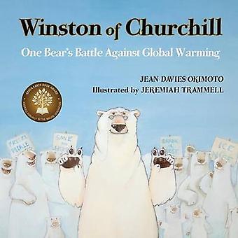 Winston of Churchill One Bears Battle Against Global Warming by Okimoto & Jean Davies