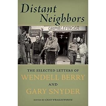 Distant Neighbors by Gary SnyderWendell Berry