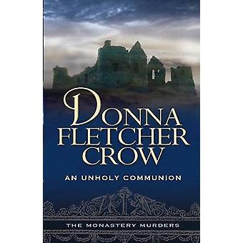 An Unholy Communion by Crow & Donna Fletcher