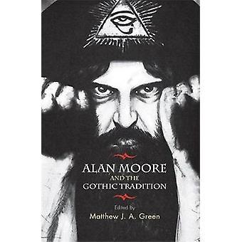 آلان مور والتقاليد القوطية من قبل تحرير ماثيو غرين