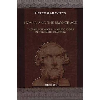 Homer and the Bronze Age by Karavites & Peter