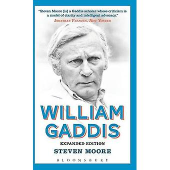 William Gaddis Expanded Edition by Moore & Steven