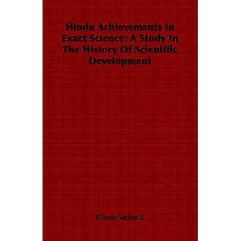 Hindu Achievements in Exact Science A Study in the History of Scientific Development von Kumar & Sarkar B.