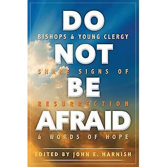 Do Not Be Afraid by Harnish & John E.