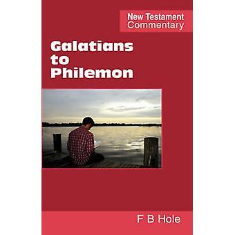 Galatians to Philemon by Hole & Frank & Binford