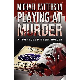 Playing at Murder by Patterson & Michael
