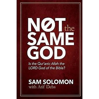 Not the Same God Is the Quran Allah the LORD God of the Bible by Solomon & Sam