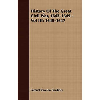 History Of The Great Civil War 16421649  Vol III 16451647 by Gardiner & Samuel Rawson