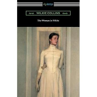 Die Frau in weiß von Collins & Wilkie
