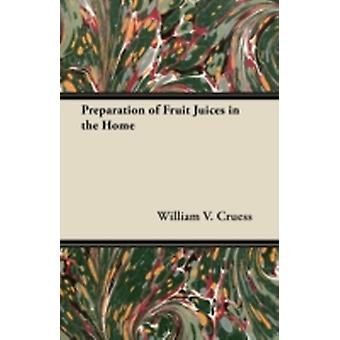 Preparation of Fruit Juices in the Home by Cruess & William V.