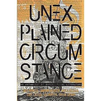Unexplained Circumstance An anthology of Supernatural literature by Wooten & Bud