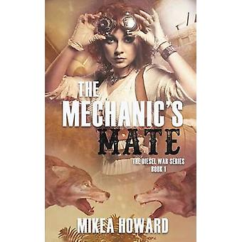 The Mechanics Mate by Howard & Mikea