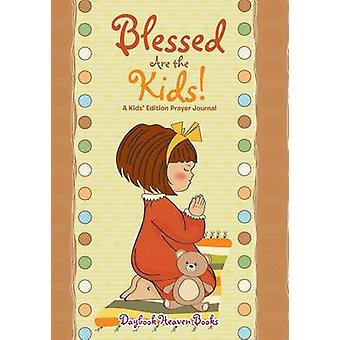 Blessed Are the Kids A Kids Edition Prayer Journal by Daybook Heaven Books