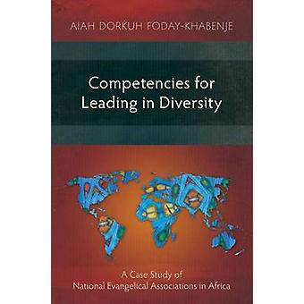 Competencies for Leading in Diversity A Case Study of National Evangelical Associations in Africa by FodayKhabenje & Aiah Dorkuh
