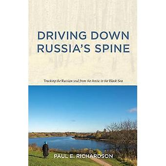Driving Down Russias Spine by Richardson & Paul E.