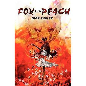 Fox  the Peach by Thaler & Nick
