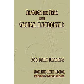 Through the Year with George MacDonald 366 Daily Readings by Hein & Rolland