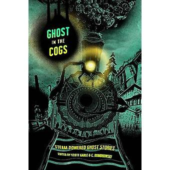 Ghost in the Cogs by Gable & Scott
