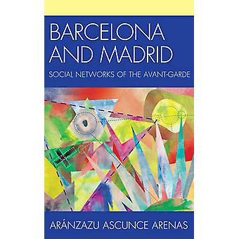 Barcelona and Madrid Social Networks of the AvantGarde by Ascunce & Aranzazu