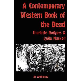 A Contemporary  Western Book Of The Dead by Rodgers & Charlotte