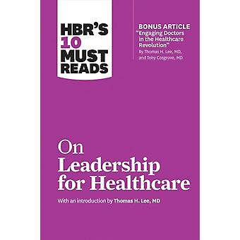 HBRs 10 Must Reads on Leadership for Healthcare with Bonus by Harvard Business Review