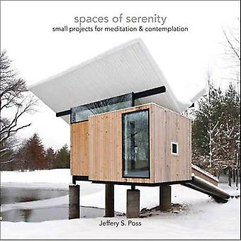 Spaces of Serenity by Jeffery S Poss